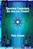img - for Quantum Computers. Are they our Future? book / textbook / text book
