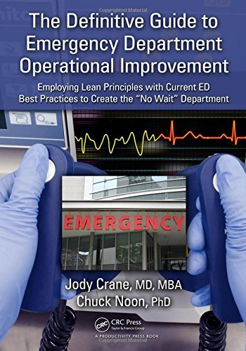The Definitive Guide to Emergency Department Operational Improvement: Employing Lean Principles with Current ED Best Practices to Create the No Wait Department by Jody Crane MD MBA (2011-04-28)