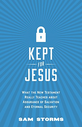 Kept for jesus what the new testament really teaches about kept for jesus what the new testament really teaches about assurance of salvation and eternal fandeluxe Gallery