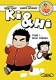 img - for Ki & Hi - tome 1 : Deux fr res (French Edition) book / textbook / text book