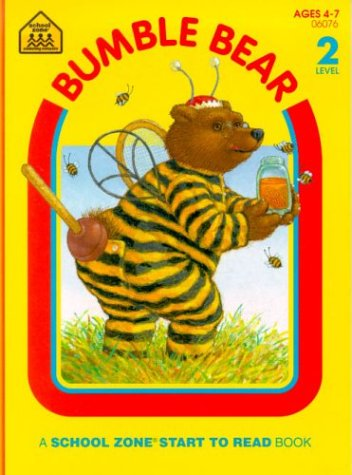 Bumble Bear (School Zone Start to Read Book)