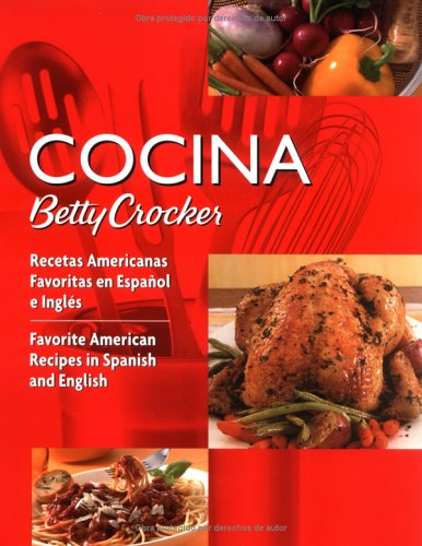 Cocina Betty Crocker: Recetas Americanas Favoritas en Espaol e Ingls/Favorite American Recipes in Spanish and English (Betty Crocker Books) ebook