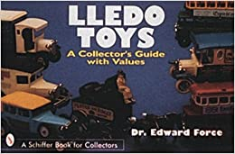 LLEDO TOYS (Schiffer Book for Collectors)
