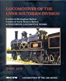 Front cover for the book Locomotives of the LNWR Southern Division: London and Birmingham Railway, London and North Western Railway and Wolverton Locomotive Works by Harry Jack
