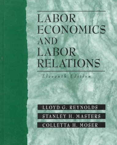 Labor Economics and Labor Relations (11th Edition)