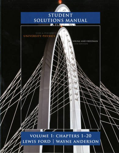 Student Solutions Manual for University Physics Volume 1 (Chs. 1-20) (Manual Sears)