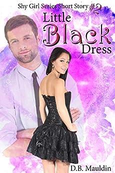 Little Black Dress (Shy Girl Series Book 2) by [Mauldin, D.B.]