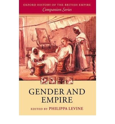 [ Gender and Empire (Oxford History of the British Empire Companion) By Levine, Philippa ( Author ) Paperback 2007 ] (The British Empire Levine compare prices)