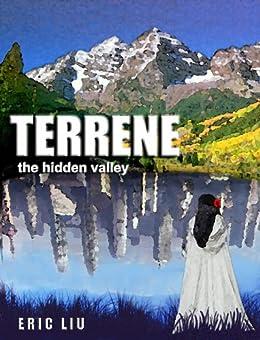 Terrene: the hidden valley by [Liu, Eric]