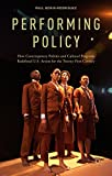 Performing Policy : How Contemporary Politics and Cultural Programs Redefined U. S. Artists for the Twenty-First Century, Bonin-Rodriguez, Paul, 1137356499