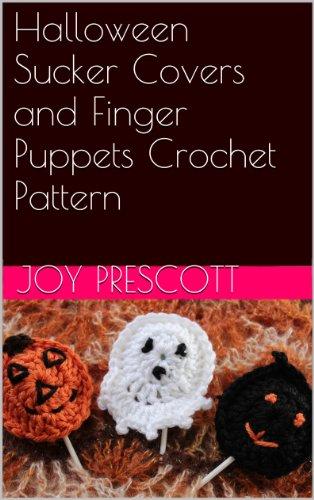 Sucker Covers Craft (Halloween Sucker Covers and Finger Puppets Crochet Pattern)