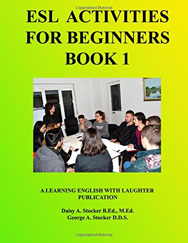 ESL Activities For Beginners Book 1: Activities For Learning English (ESL Activities For Learning English) (Volume 1) pdf epub