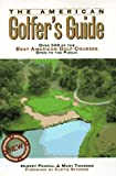 The American Golfer's Guide, Hubert Pedroli and Mary Tiegreen, 1570363013