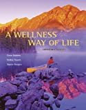 A Wellness Way of Life with HealthQuest 4. 2 CD-ROM and Exercise Band 9780073325309