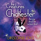The Creatures of Chichester: The One about the Curious Cloud | Christopher Joyce