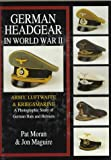 1: German Headgear in World War II: Army/Luftwaffe/Kriegsmarine: A Photographic Study of German Hats and Helmets (German Headgear in World War II , Vol 1)