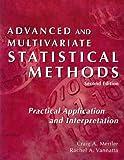 Advanced and Multivariate Statistical Methods : Practical Application and Interpretation, Mertler, Craig A. and Vannatta, Rachel A., 1884585418