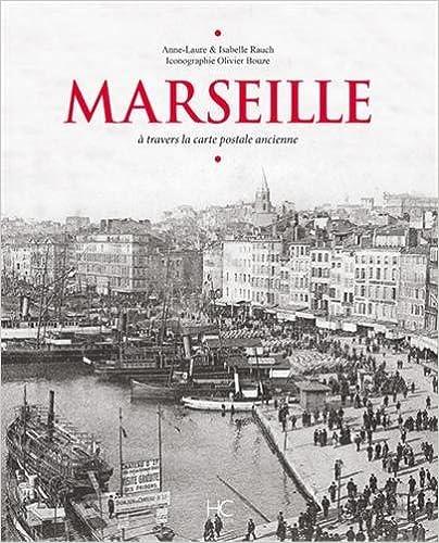 Marseille à travers la carte postale ancienne epub pdf