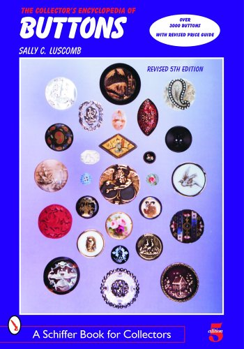 The Collector's Encyclopedia of Buttons (Schiffer Book for Collectors (Antique Button Collectors)