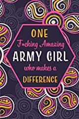 Looking for a Special and Unique Gift for Army Girls?    This is a Perfect Choice. Get this Awesome Journal / Notebook for them.This is a Blank Lined profession, hobby, passion or part-time, love and romance Journals as Gifts For Husbands, W...