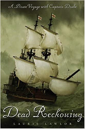 Book Dead Reckoning: A Pirate Voyage with Captain Drake