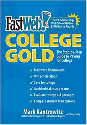 FastWeb College Gold: The Step-by-Step Guide to Paying for