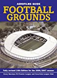 Aerofilms Guide Football Grounds (Aerofilms Guide) for 2006/2007 season