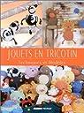 Jouets en tricotin : Techniques et modèles par Bayard