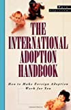 The International Adoption Handbook, Myra Alperson, 0805045791