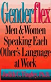 img - for Genderflex(TM): Men & Women Speaking Each Other's Language at Work book / textbook / text book