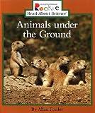 Animals under the Ground, Allan Fowler, 0516262548