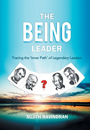 The Being Leader: Tracing The 'Inner Path' Of Legendary Leaders