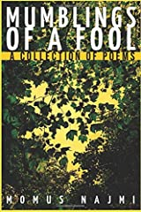 Mumblings of a Fool: A collection of poems Paperback