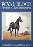 Royal Blood: Fifty Years of Classic Thoroughbreds