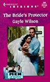 The Bride's Protector, Gayle Wilson, 0373225091