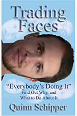 "Trading Faces ""Everybody's Doing It"" Find Out Why and What To Do About It Paperback"