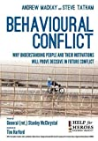 Book cover for Behavioural Conflict: Why Understanding People and Their Motives Will Prove Decisive in Future Conflict