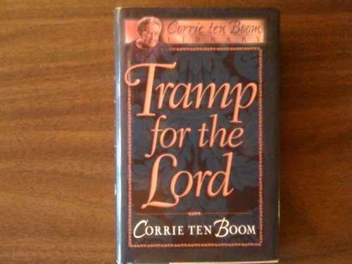 Tramp for the Lord By Corrie Tenboom (Corrie Ten Boom Tramp For The Lord)