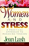 Women and Stress: A Practical Approach to Managing Tension