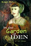 In the Garden of Iden, Kage Baker, 0151002991