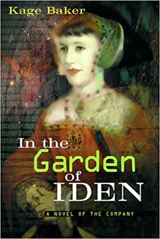 In the Garden of Iden: A Novel of the Company, Baker, Kage