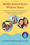 Middle School Years Without Tears, Lizabeth Jenkins-Dale, 1453806490
