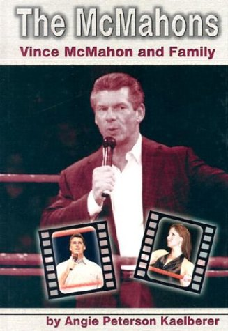 The McMahons: Vince McMahon and Family (Pro Wrestlers)