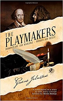 The Playmakers: Shakespeare and Marlowe - murder and deceit
