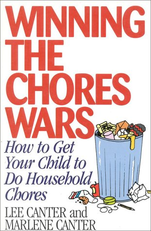 Winning the Chores Wars: How to Get Your Child to do Household Chores (Effective Parenting Books Series)