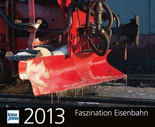 Faszination Eisenbahn Kalender 2013