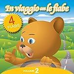 In Viaggio con le Fiabe - Vol. 2 | Fratelli Grimm,Hans Christian Andersen,Paola Ergi