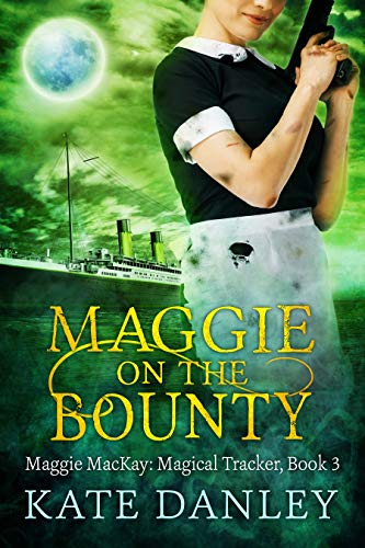 Maggie on the Bounty (Maggie MacKay Magical Tracker Book 3) -