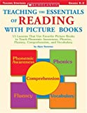 img - for Teaching the Essentials of Reading With Picture Books: 15 Lessons That Use Favorite Picture Books to Teach Phonemic Awareness, Phonics, Fluency, Comprehension, and Vocabulary book / textbook / text book
