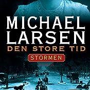 Stormen (Den store tid 2) | Michael Larsen